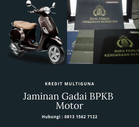 Pinjaman Kredit dengan Jaminan Gadai BPKB Motor Mulai tahun 2009 ke atas di proses melalui perusahaan pembiayaan kredit BFI Finance, Hubungi 081315627122