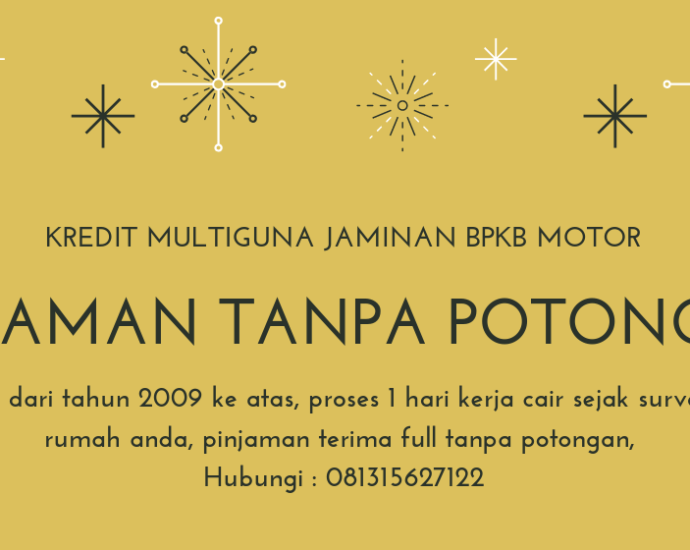 Kredit Multiguna Jaminan BPKB Motor mulai dari tahun 2009 ke atas di proses oleh BFI Finance, Hubungi 081315627122